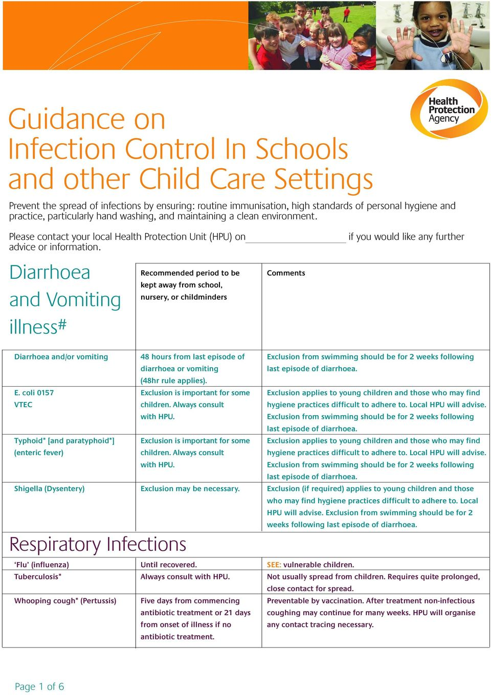 Diarrhoea and Vomiting illness # Recommended period to be kept away from school, nursery, or childminders Comments if you would like any further Diarrhoea and/or vomiting 48 hours from last episode