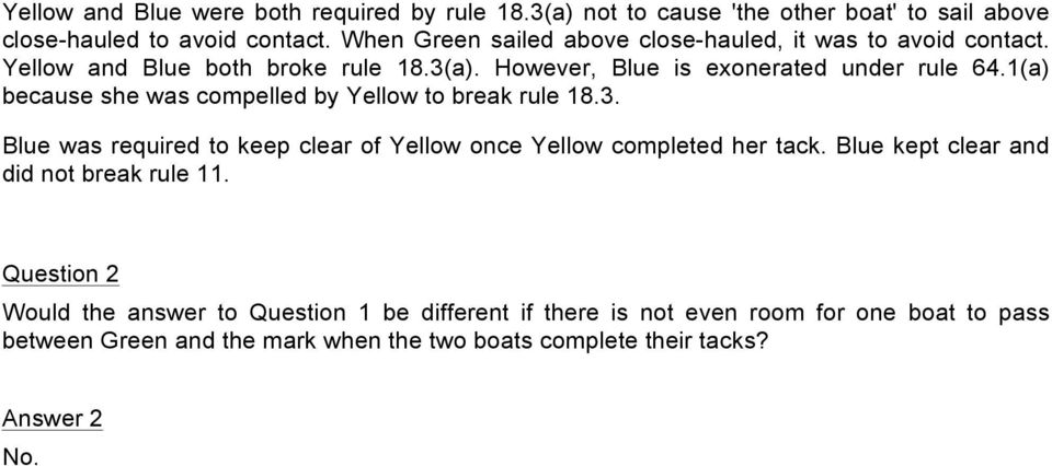 1(a) because she was compelled by Yellow to break rule 18.3. Blue was required to keep clear of Yellow once Yellow completed her tack.