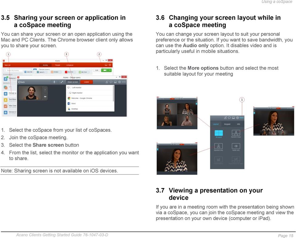 6 Changing your screen layout while in a cospace meeting You can change your screen layout to suit your personal preference or the situation.
