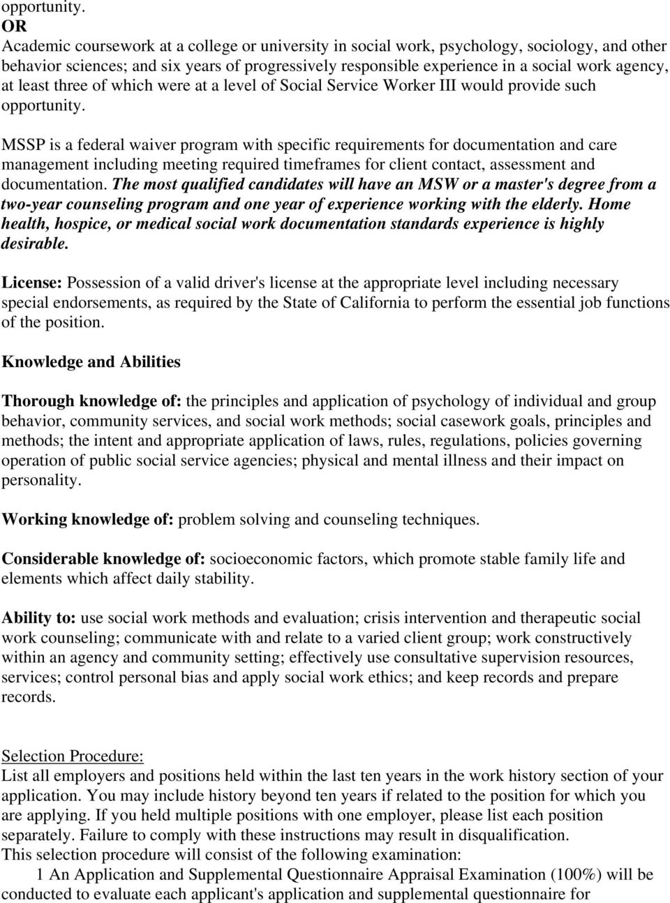 least three of which were at a level of Social Service Worker III would provide such  MSSP is a federal waiver program with specific requirements for documentation and care management including