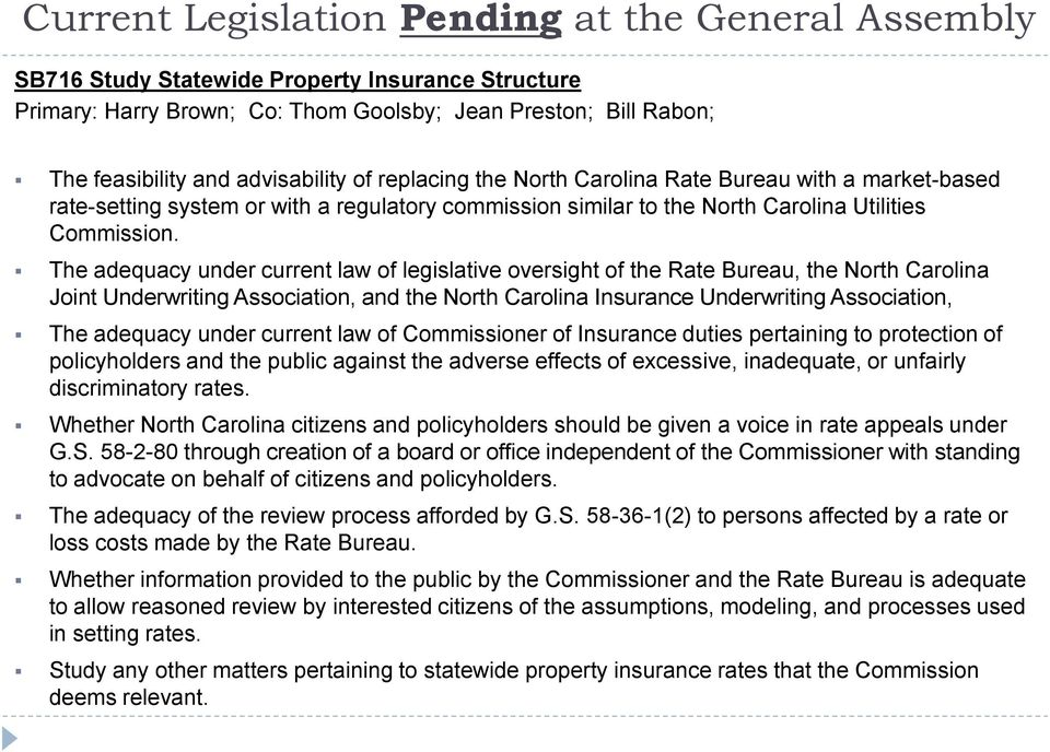 The adequacy under current law of legislative oversight of the Rate Bureau, the North Carolina Joint Underwriting Association, and the North Carolina Insurance Underwriting Association, The adequacy