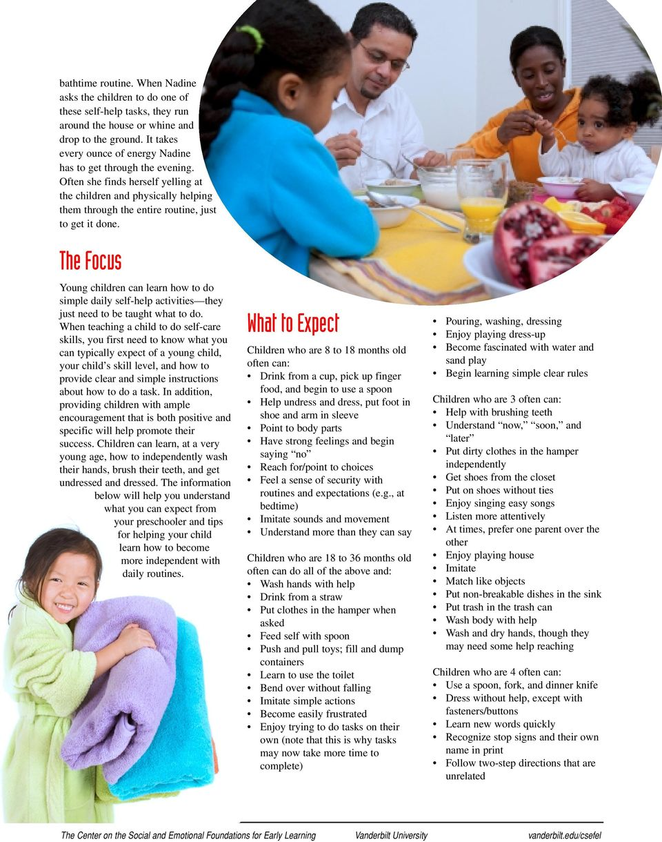The Focus Young children can learn how to do simple daily self-help activities they just need to be taught what to do.