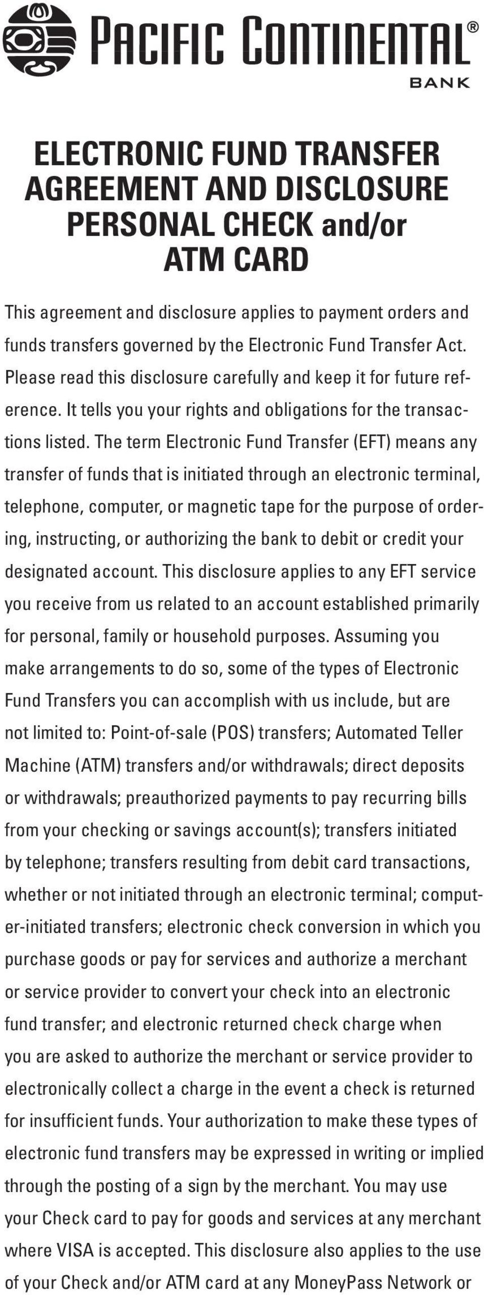 The term Electronic Fund Transfer (EFT) means any transfer of funds that is initiated through an electronic terminal, telephone, computer, or magnetic tape for the purpose of ordering, instructing,