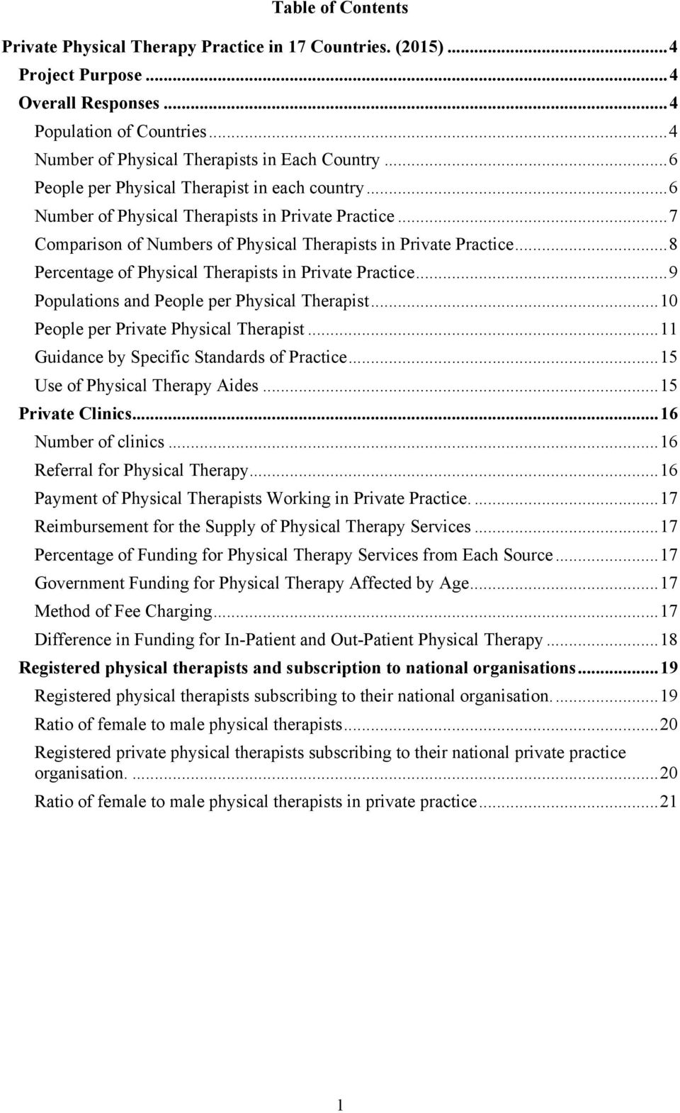 .. 8 Percentage of Physical Therapists in Private Practice... 9 Populations and People per Physical Therapist... 1 People per Private Physical Therapist... 11 Guidance by Specific Standards of Practice.