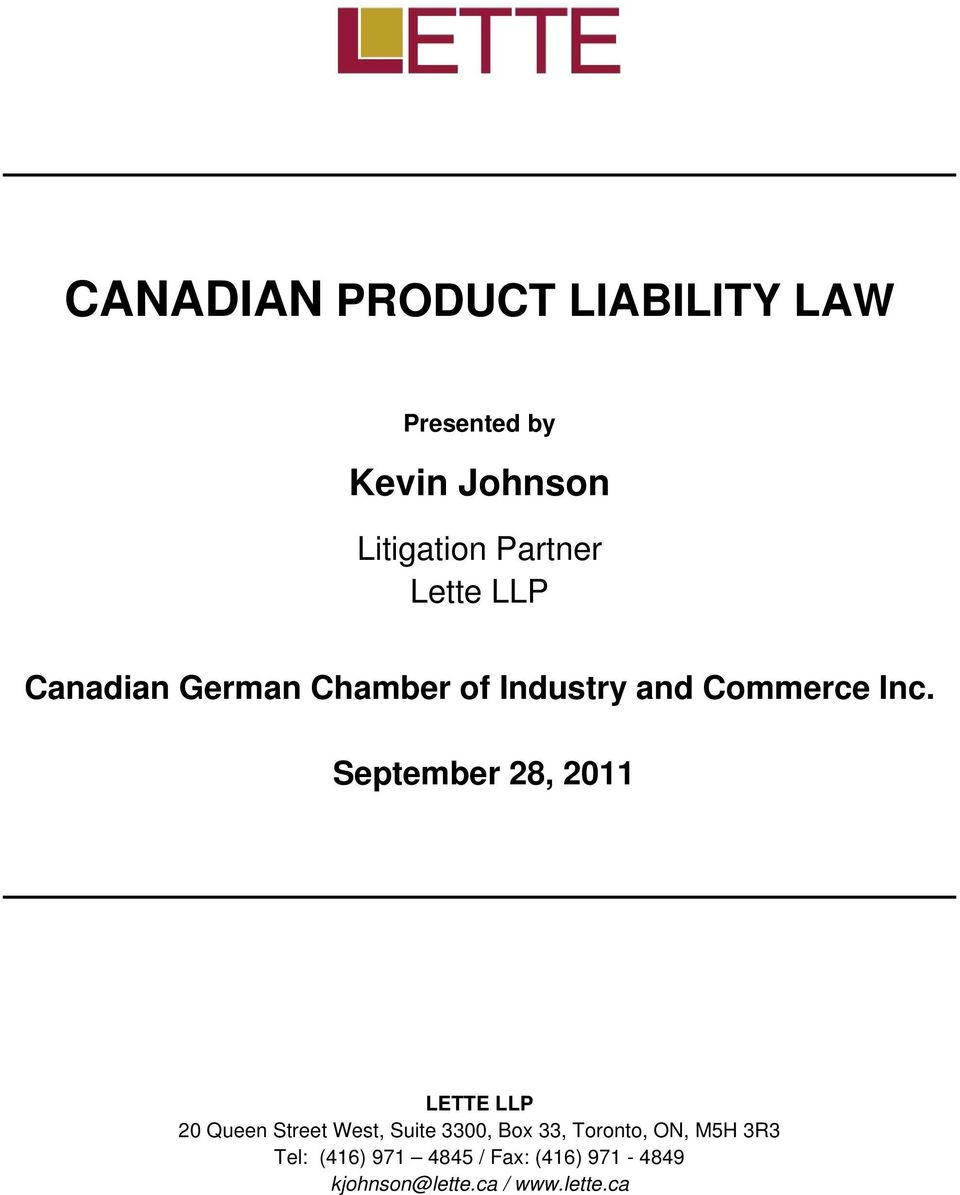 September 28, 2011 LETTE LLP 20 Queen Street West, Suite 3300, Box 33,