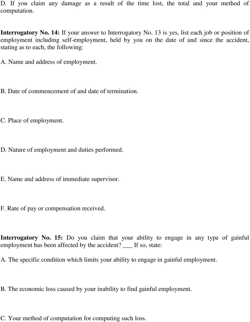 B. Date of commencement of and date of termination. C. Place of employment. D. Nature of employment and duties performed. E. Name and address of immediate supervisor. F.