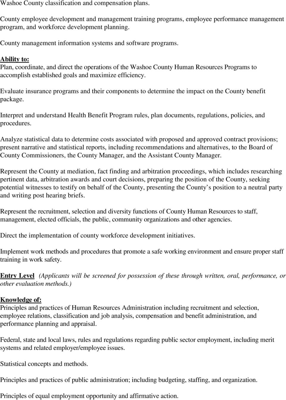 Ability to: Plan, coordinate, and direct the operations of the Washoe County Human Resources Programs to accomplish established goals and maximize efficiency.