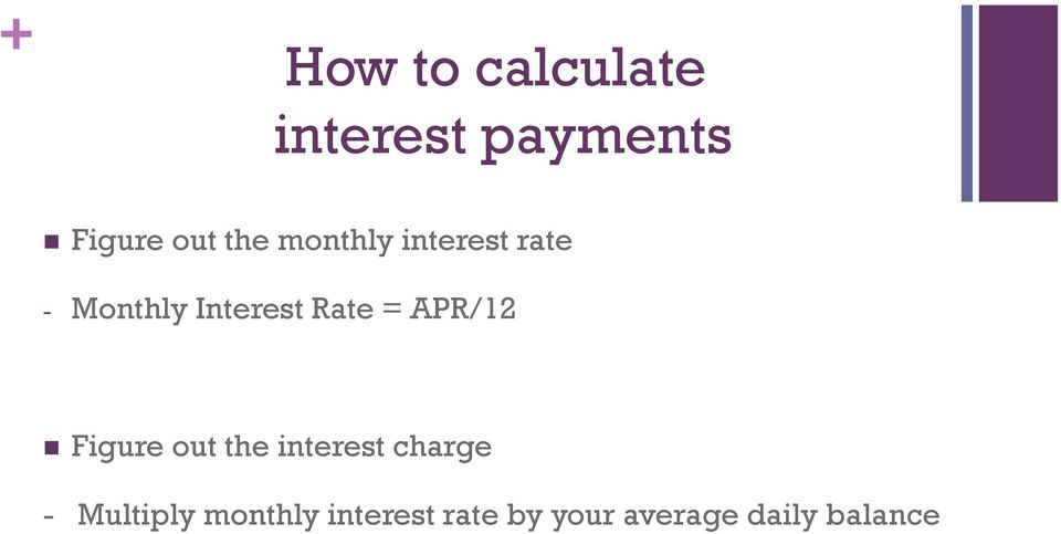 APR/12 Figure out the interest charge - Multiply
