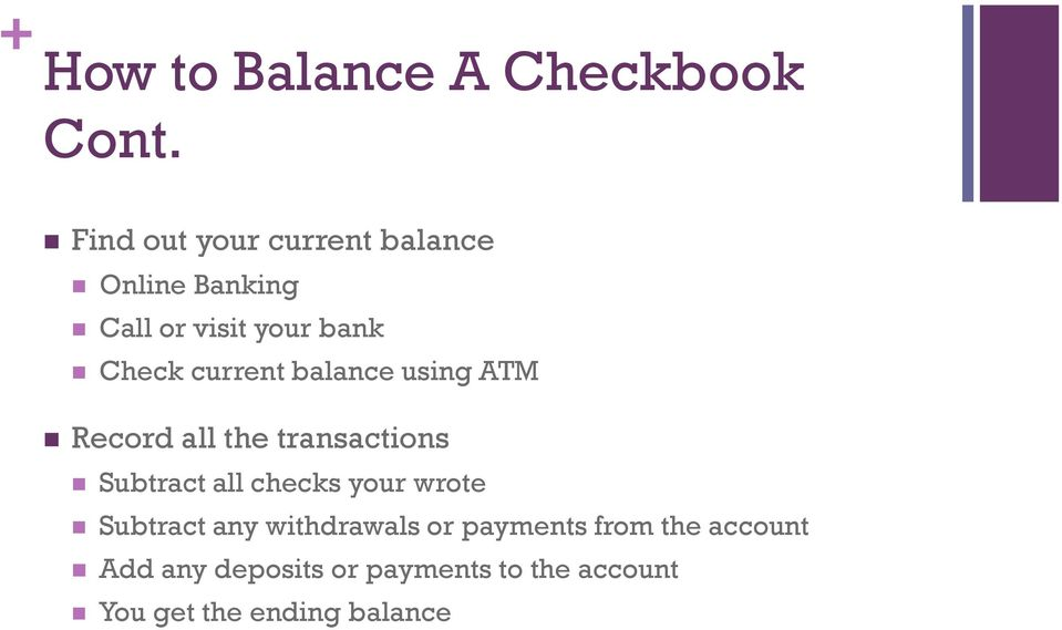 current balance using ATM Record all the transactions Subtract all checks your