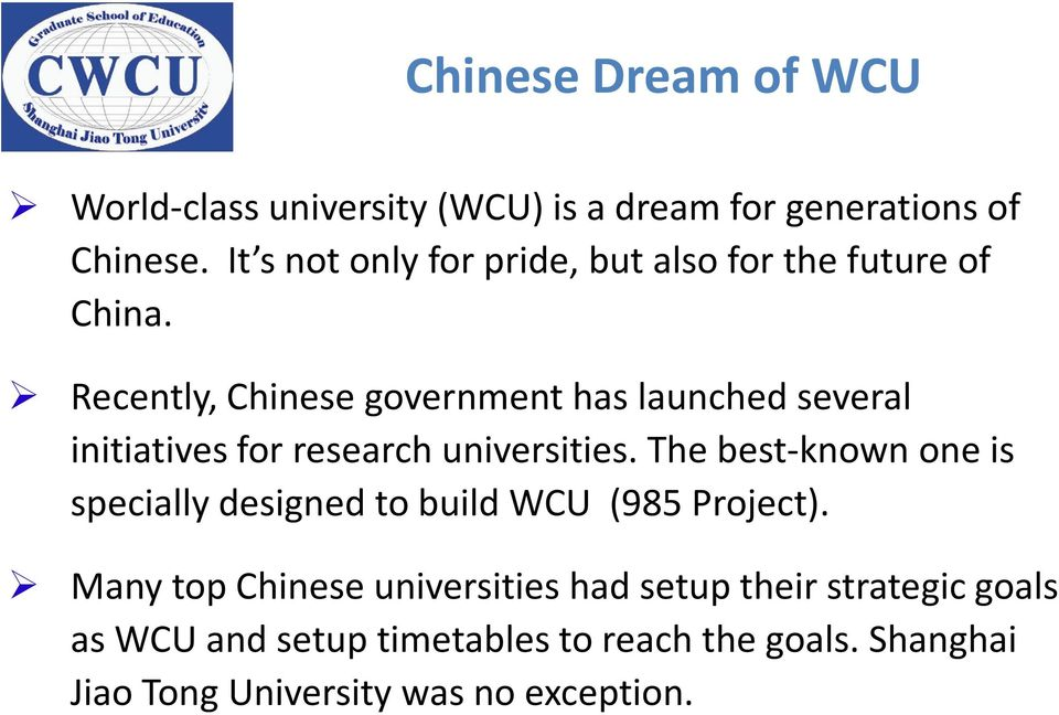 Recently, Chinese government has launched several initiatives for research universities.