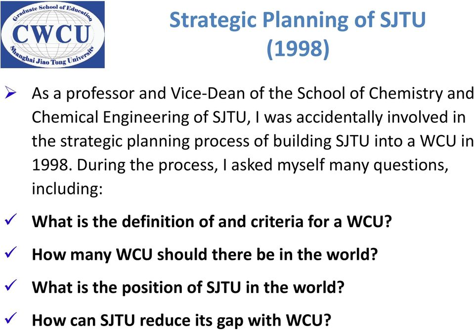 During the process, I asked myself many questions, including: What is the definition of and criteria for a WCU?