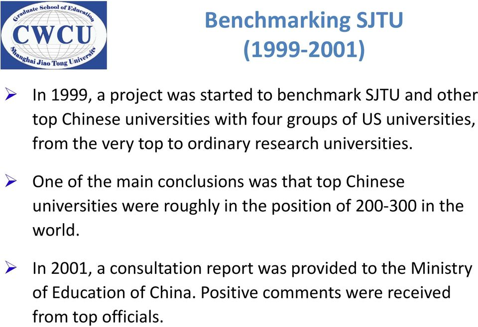 One of the main conclusions was that top Chinese universities were roughly in the position of 200-300 in the