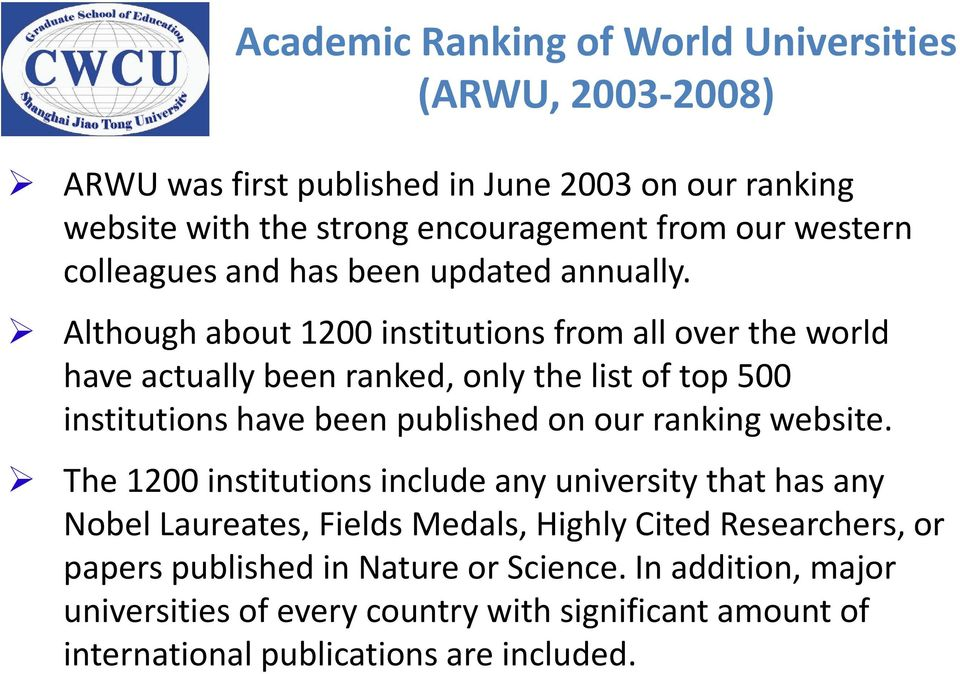 Although about 1200 institutions from all over the world have actually been ranked, only the list of top 500 institutions have been published on our ranking