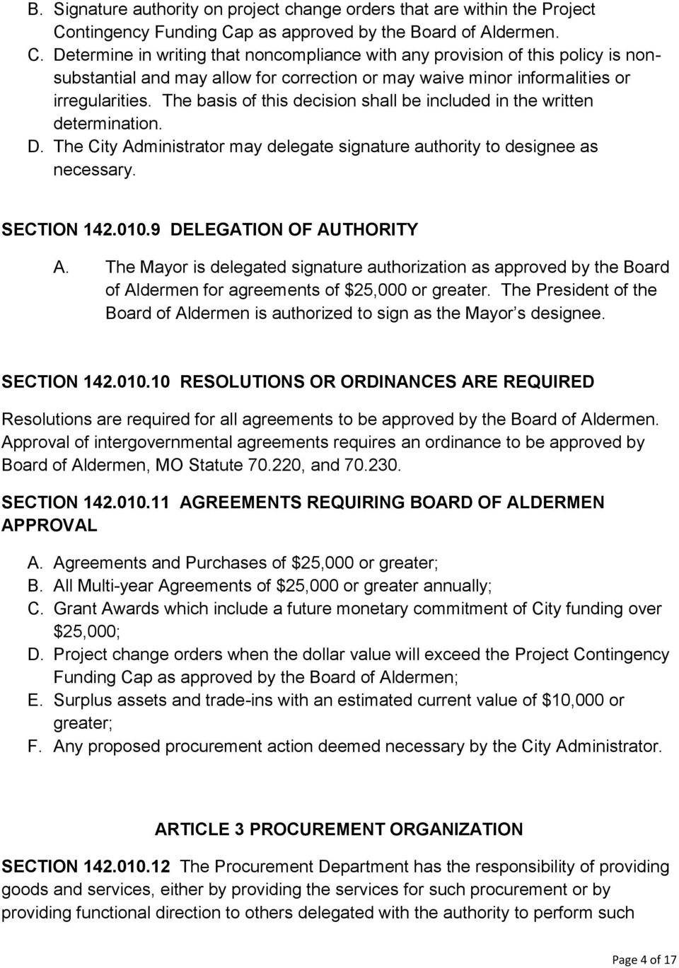 The basis of this decision shall be included in the written determination. D. The City Administrator may delegate signature authority to designee as necessary. SECTION 142.010.