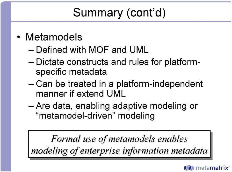 manner if extend UML Are data, enabling adaptive modeling or metamodel-driven