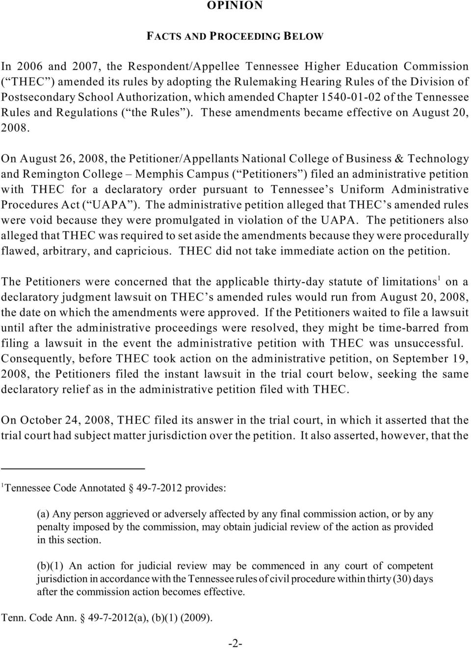 On August 26, 2008, the Petitioner/Appellants National College of Business & Technology and Remington College Memphis Campus ( Petitioners ) filed an administrative petition with THEC for a