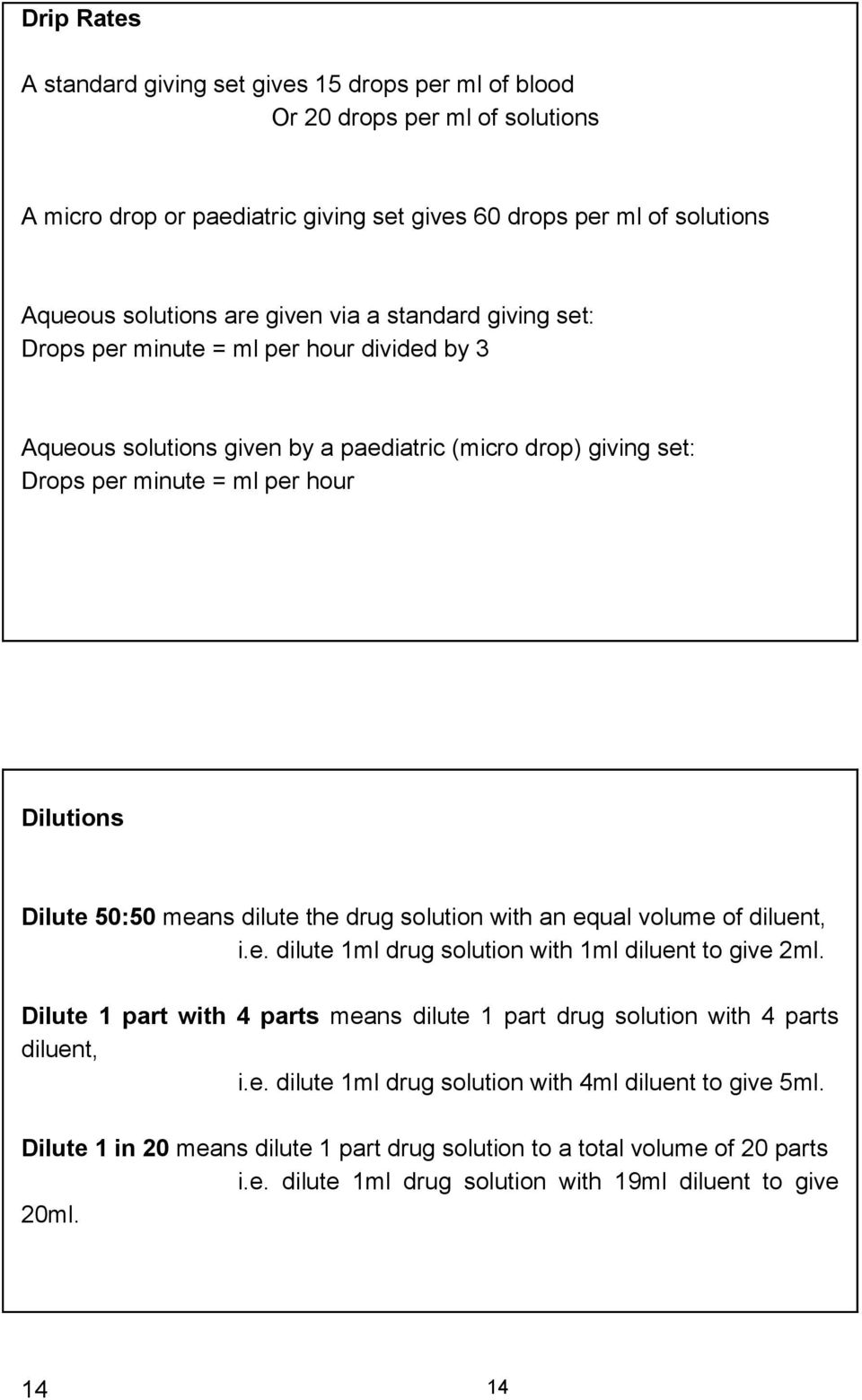 dilute the drug solution with an equal volume of diluent, i.e. dilute 1ml drug solution with 1ml diluent to give 2ml.