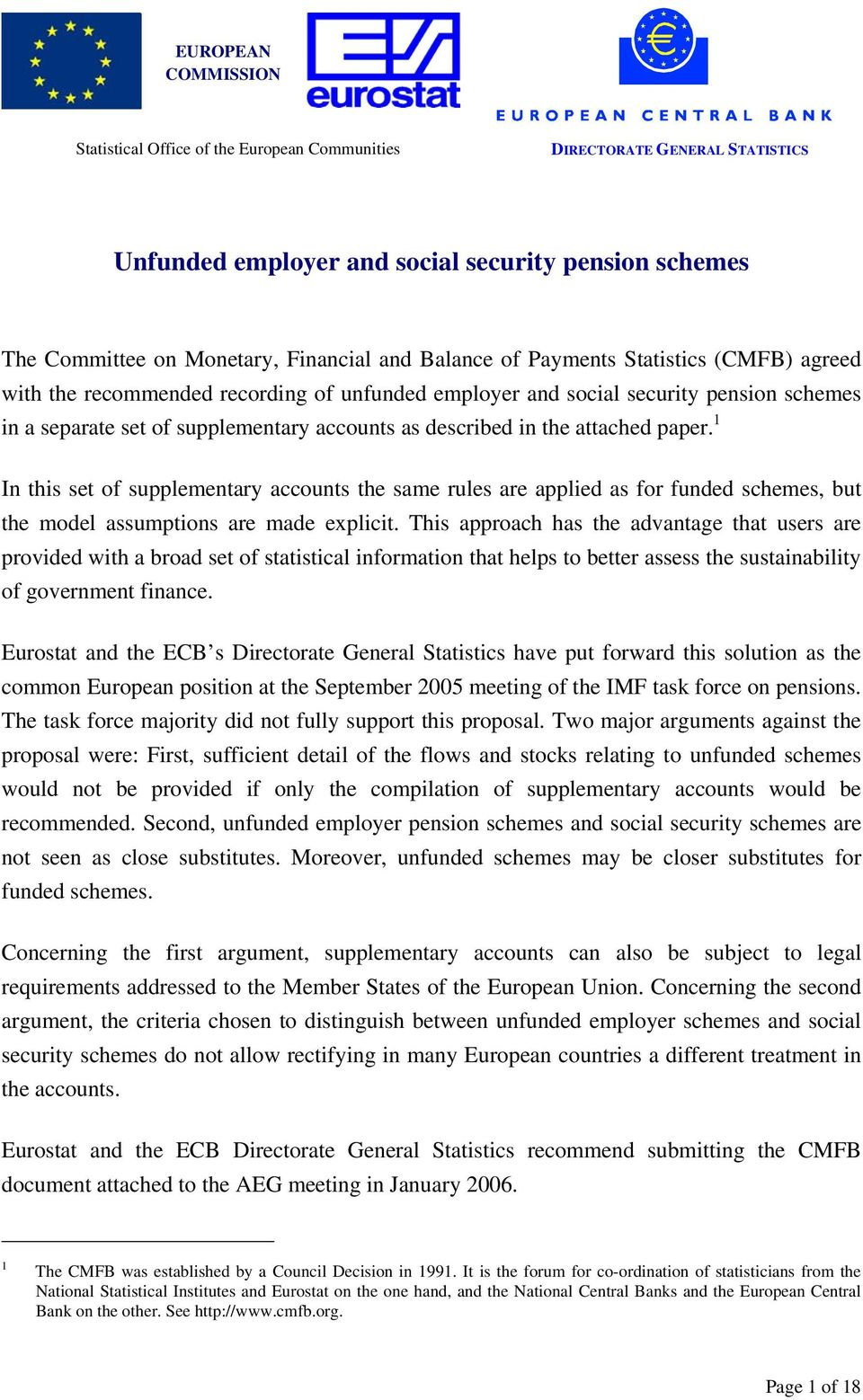 attached paper. 1 In this set of supplementary accounts the same rules are applied as for funded schemes, but the model assumptions are made explicit.