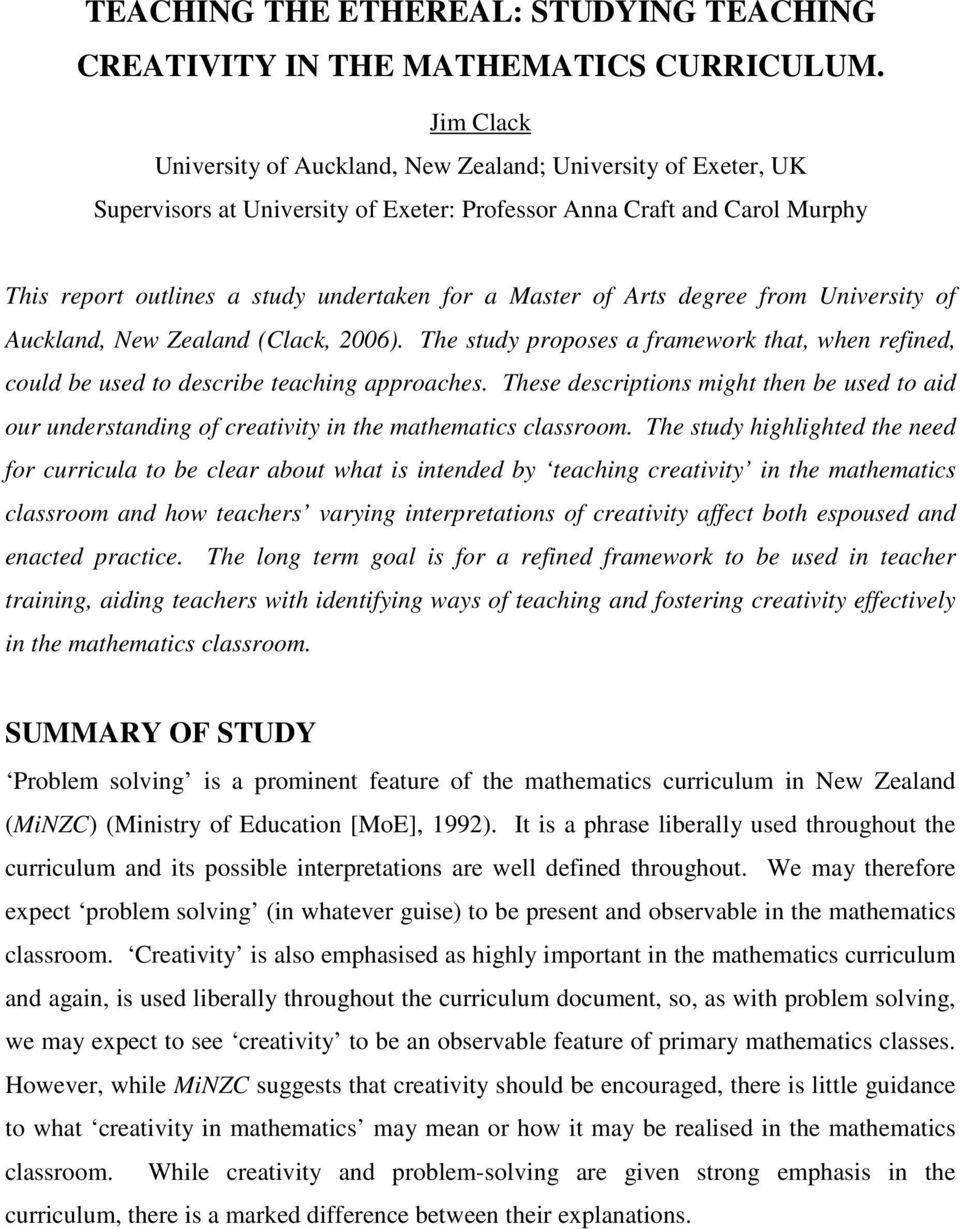 of Arts degree from University of Auckland, New Zealand (Clack, 2006). The study proposes a framework that, when refined, could be used to describe teaching approaches.