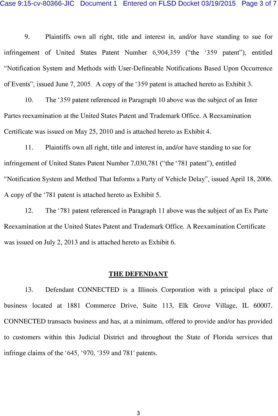 with User-Defineable Notifications Based Upon Occurrence of Events, issued June 7, 2005. A copy of the 359 patent is attached hereto as Exhibit 3. 10.