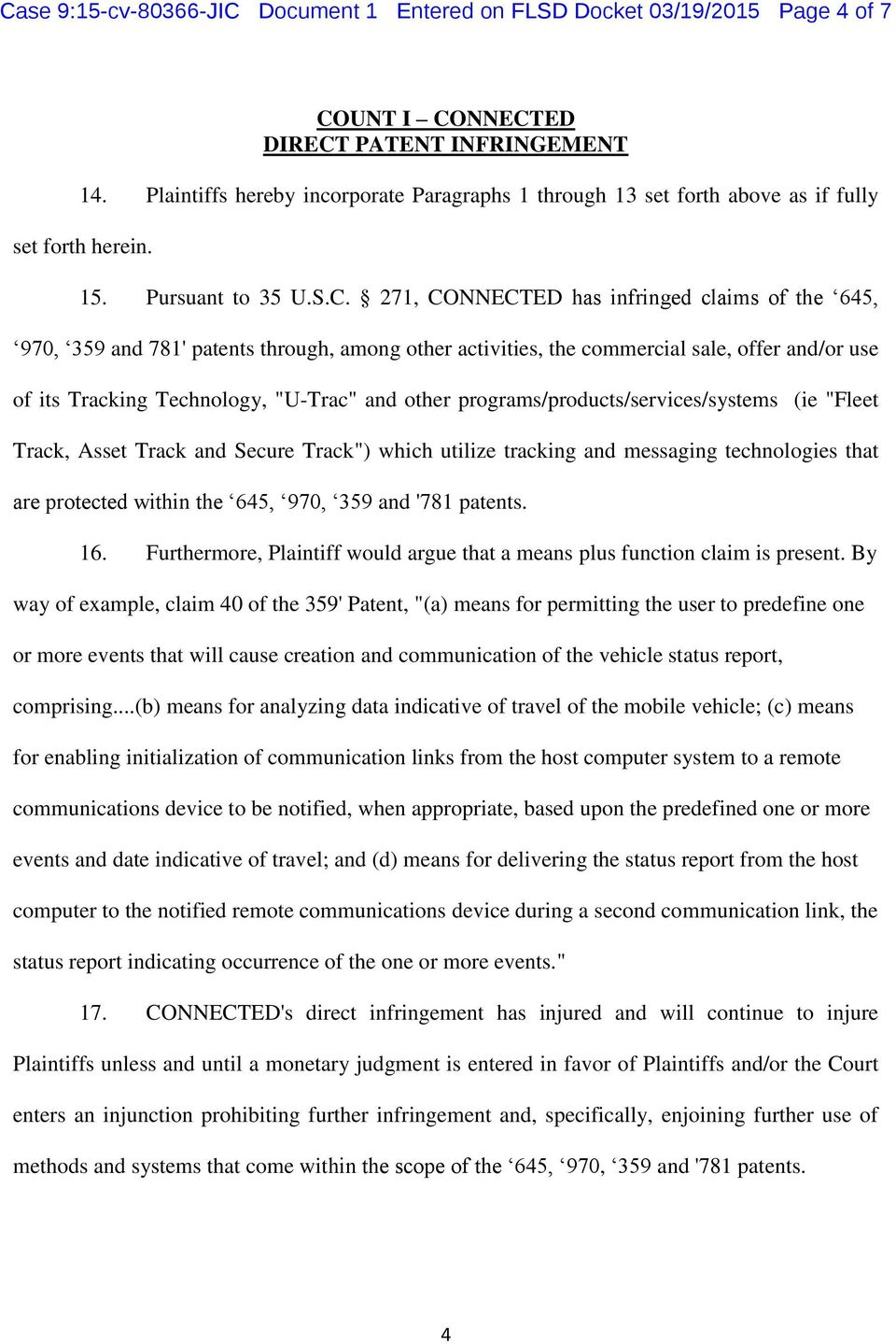 "271, CONNECTED has infringed claims of the 645, 970, 359 and 781' patents through, among other activities, the commercial sale, offer and/or use of its Tracking Technology, ""U-Trac"" and other"