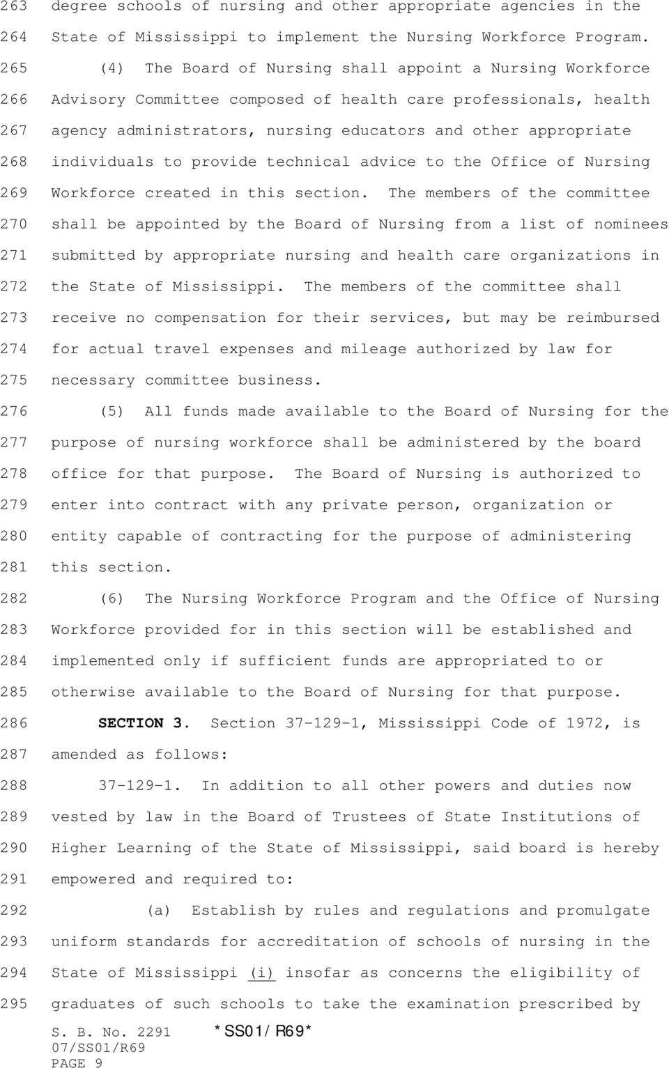 (4) The Board of Nursing shall appoint a Nursing Workforce Advisory Committee composed of health care professionals, health agency administrators, nursing educators and other appropriate individuals