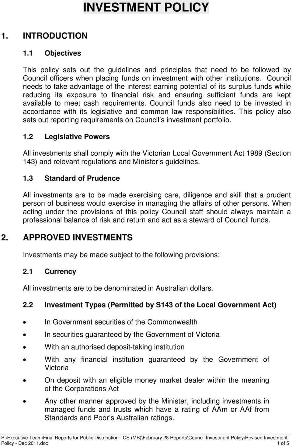 requirements. Council funds also need to be invested in accordance with its legislative and common law responsibilities.