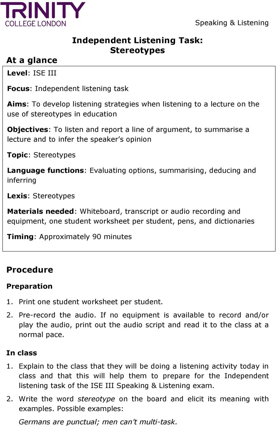deducing and inferring Lexis: Stereotypes Materials needed: Whiteboard, transcript or audio recording and equipment, one student worksheet per student, pens, and dictionaries Timing: Approximately 90