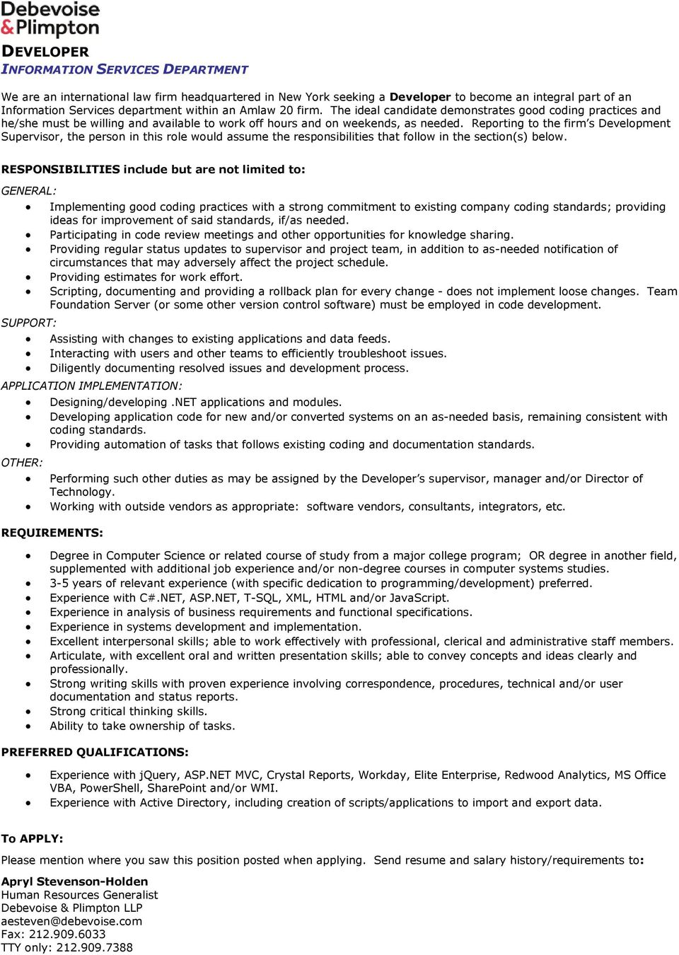 Reporting to the firm s Development Supervisor, the person in this role would assume the responsibilities that follow in the section(s) below.