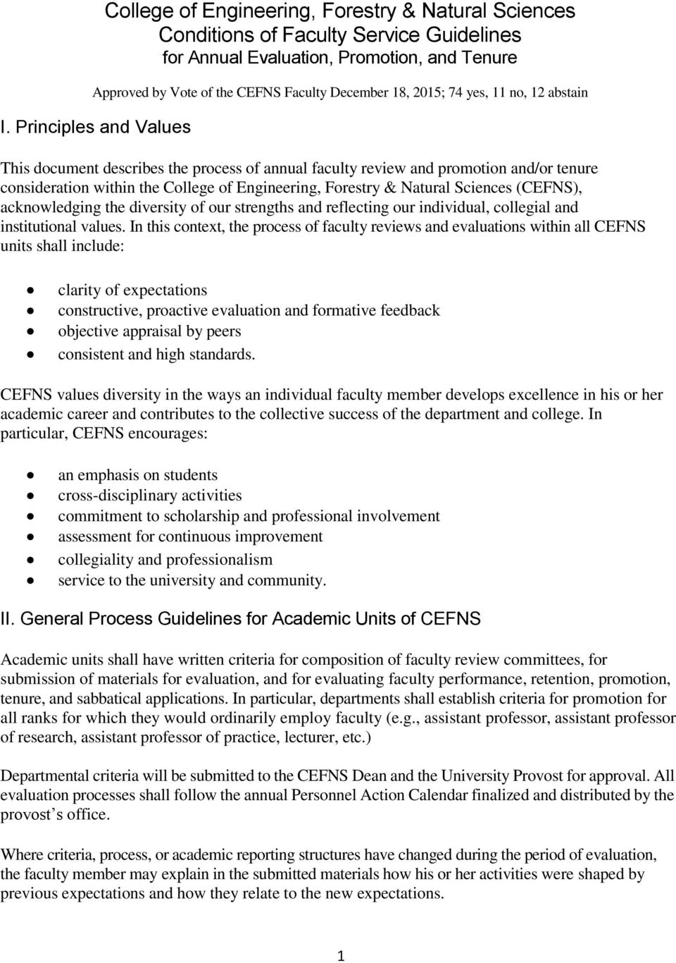 Principles and Values This document describes the process of annual faculty review and promotion and/or tenure consideration within the College of Engineering, Forestry & Natural Sciences (CEFNS),