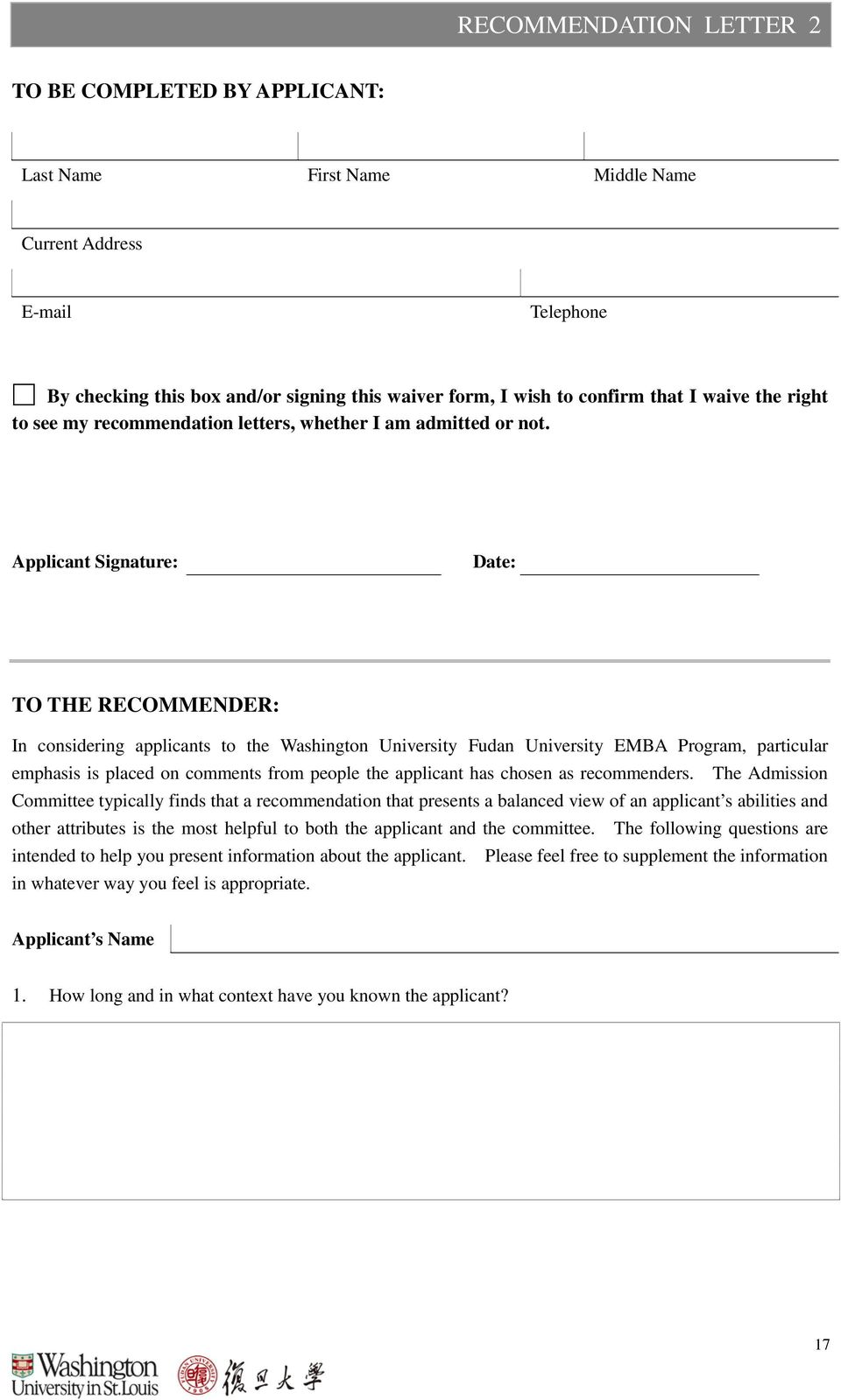 Applicant Signature: Date: TO THE RECOMMENDER: In considering applicants to the Washington University Fudan University EMBA Program, particular emphasis is placed on comments from people the