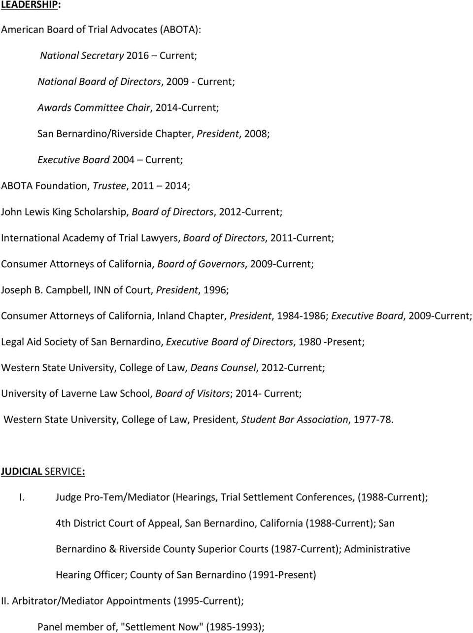 Board of Directors, 2011 Current; Consumer Attorneys of California, Board of Governors, 2009 Current; Joseph B.
