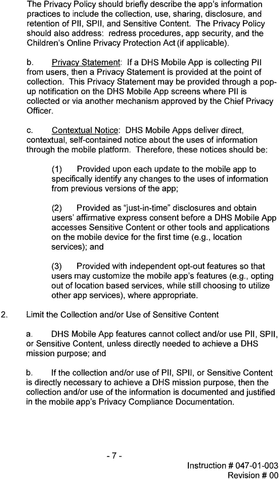 Privacy Statement: If a DHS Mobile App is collecting Pll from users, then a Privacy Statement is provided at the point of collection.