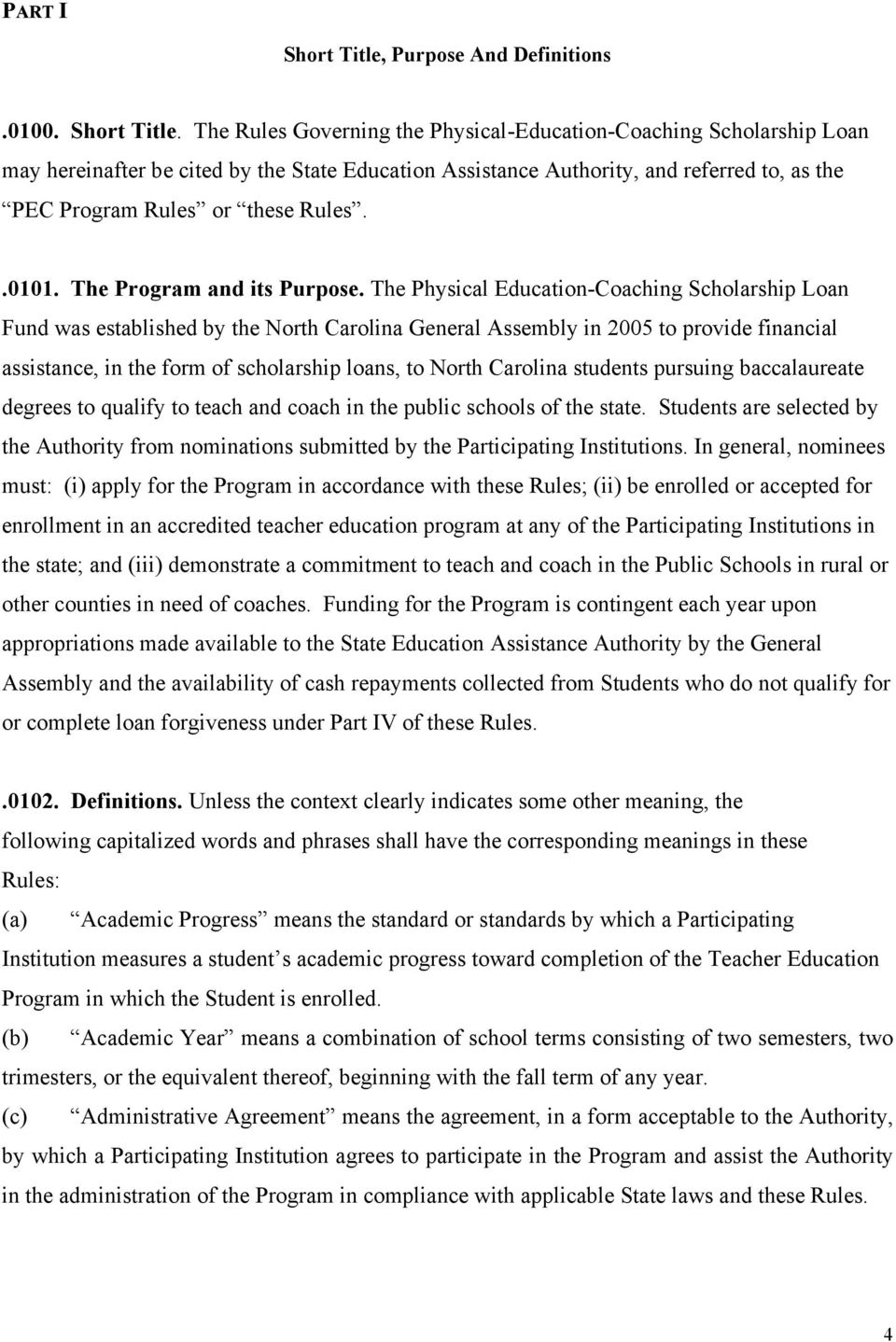 The Rules Governing the Physical-Education-Coaching Scholarship Loan may hereinafter be cited by the State Education Assistance Authority, and referred to, as the PEC Program Rules or these Rules.