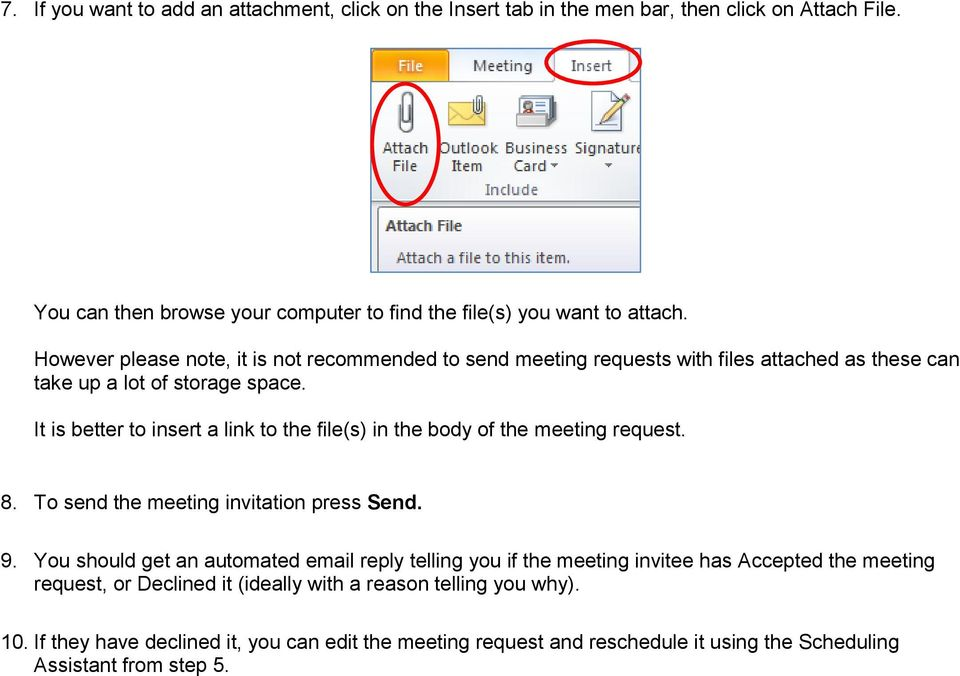It is better to insert a link to the file(s) in the body of the meeting request. 8. To send the meeting invitation press Send. 9.