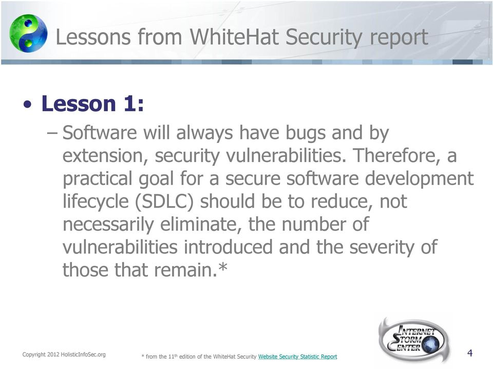 Therefore, a practical goal for a secure software development lifecycle (SDLC) should be to reduce, not