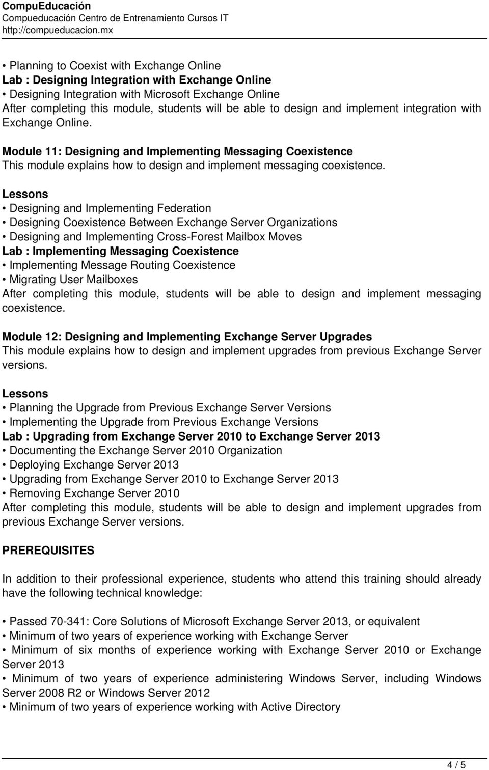 Designing and Implementing Federation Designing Coexistence Between Exchange Server Organizations Designing and Implementing Cross-Forest Mailbox Moves Lab : Implementing Messaging Coexistence