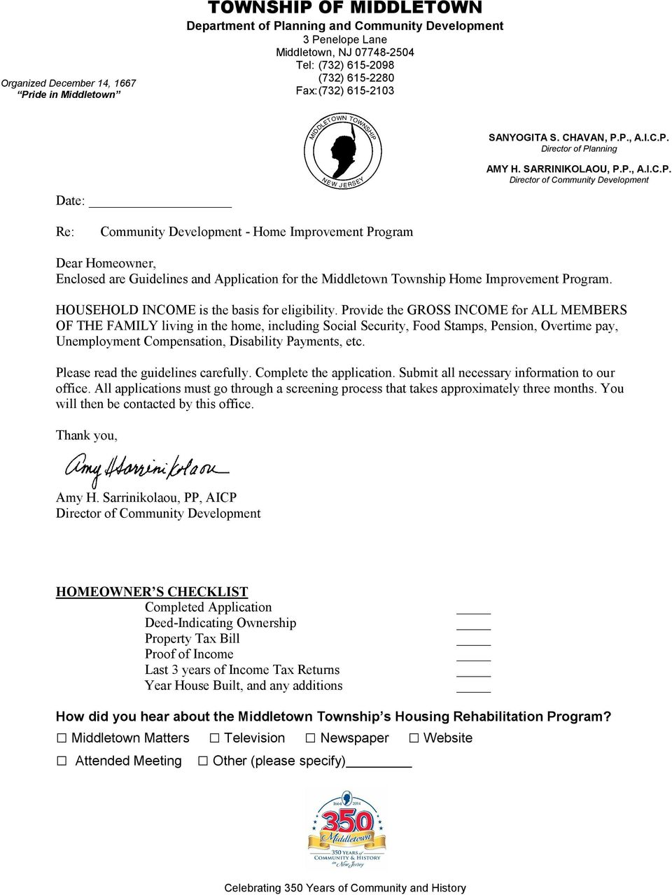 P., A.I.C.P. Director of Planning Date: _ AMY H. SARRINIKOLAOU, P.P., A.I.C.P. Director of Community Development Re: Community Development - Home Improvement Program Dear Homeowner, Enclosed are Guidelines and Application for the Middletown Township Home Improvement Program.