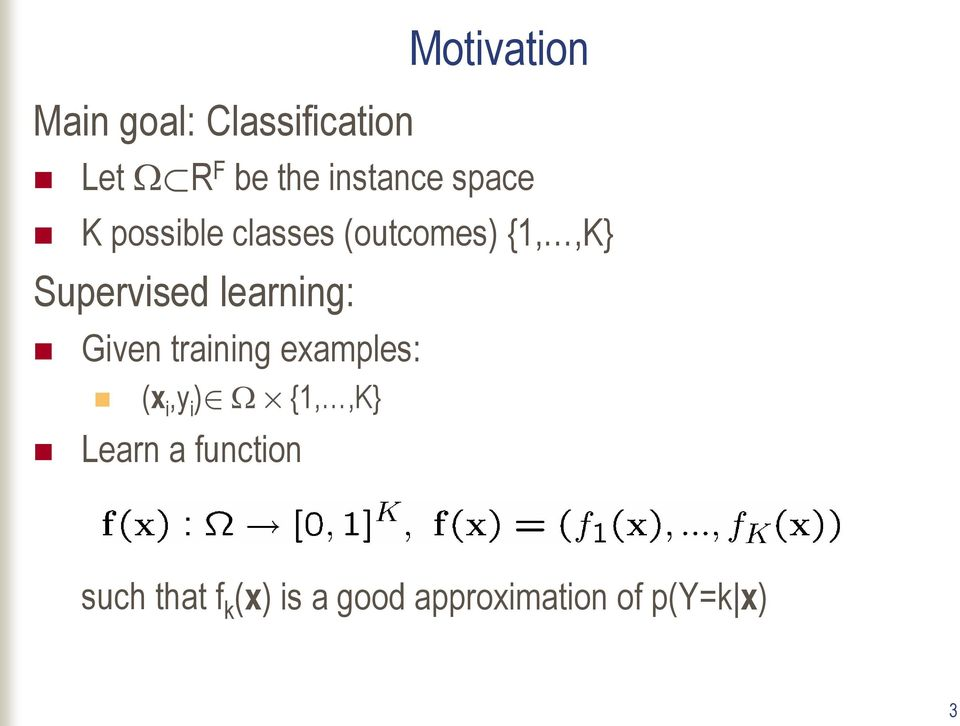 Supervised learning: Given training examples: (x i,y i )