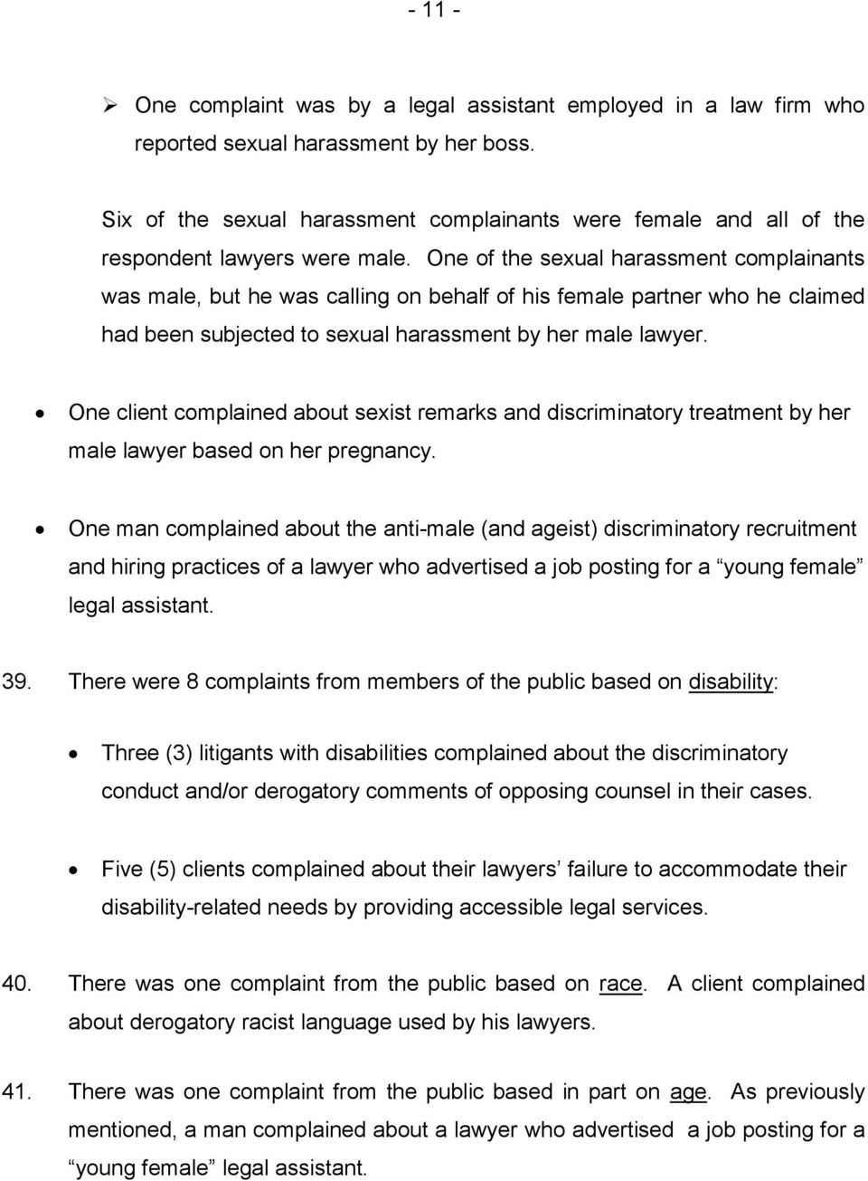 One of the sexual harassment complainants was male, but he was calling on behalf of his female partner who he claimed had been subjected to sexual harassment by her male lawyer.