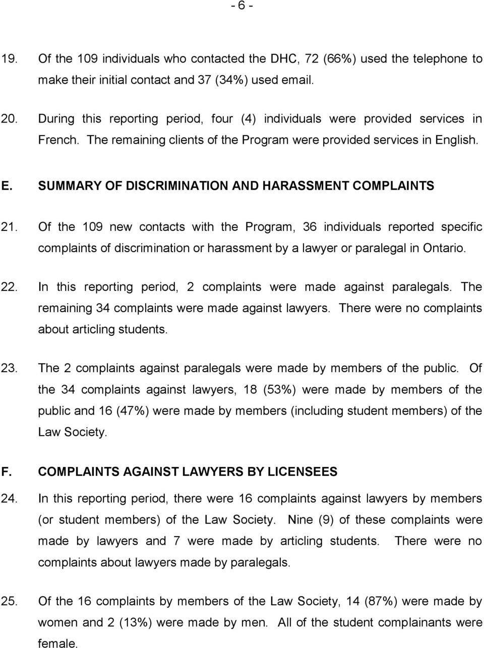 glish. E. SUMMARY OF DISCRIMINATION AND HARASSMENT COMPLAINTS 21.