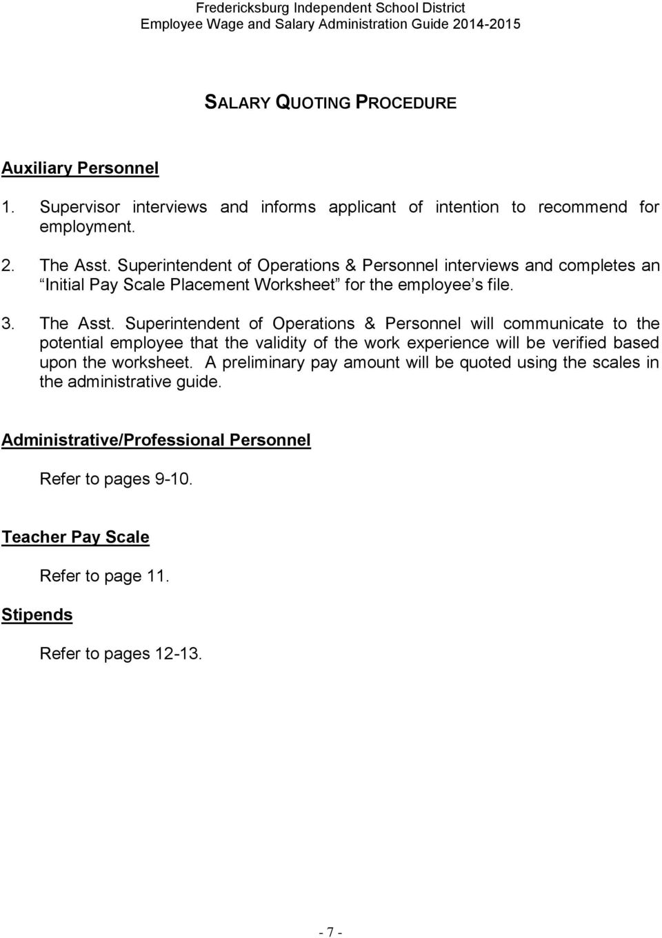 Superintendent of Operations & Personnel will communicate to the potential employee that the validity of the work experience will be verified based upon the worksheet.
