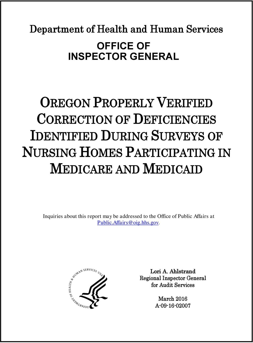 MEDICAID Inquiries about this report may be addressed to the Office of Public Affairs at Public.