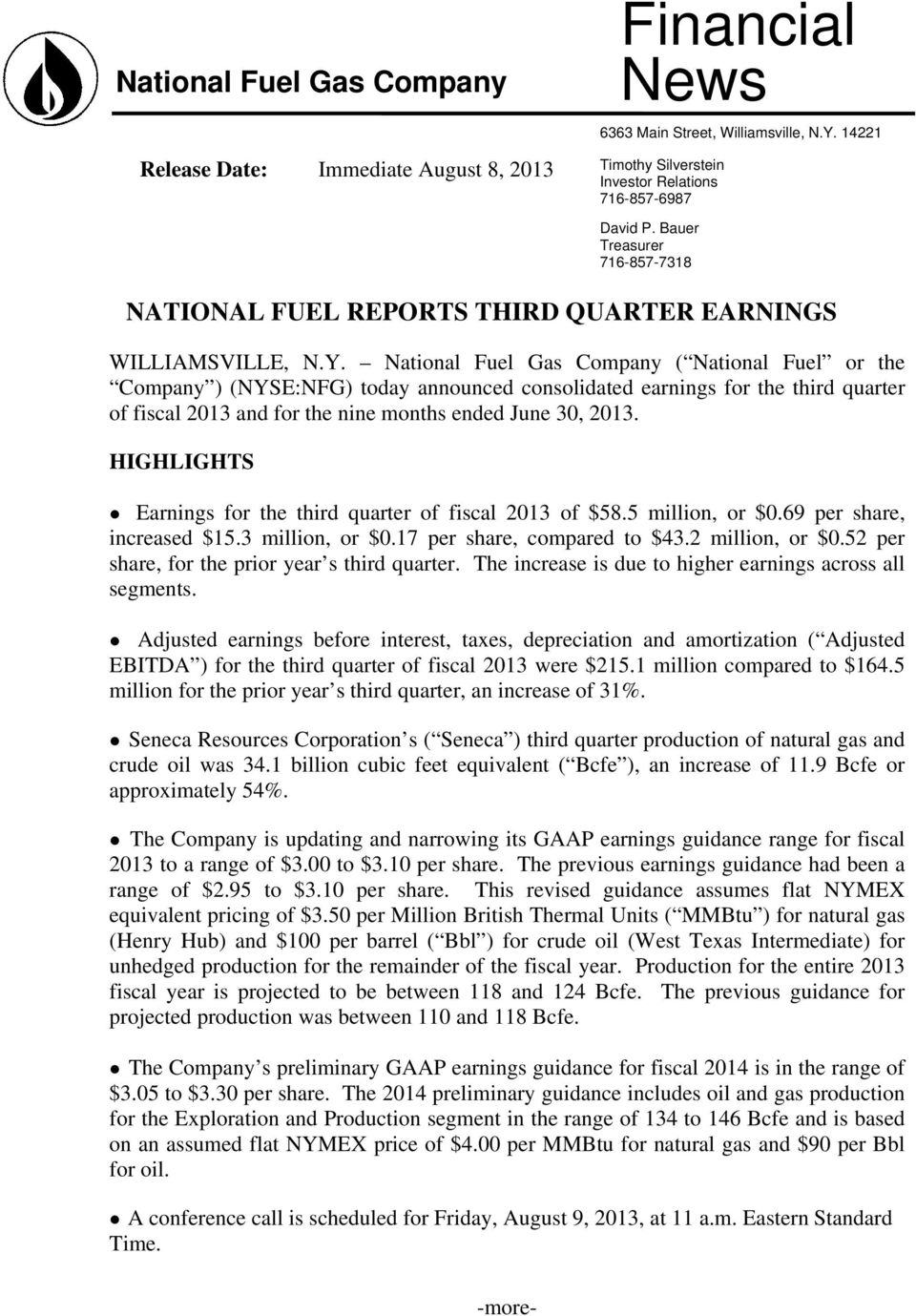 National Fuel Gas Company ( National Fuel or the Company ) (NYSE:NFG) today announced consolidated earnings for the third quarter of fiscal 2013 and for the nine months ended June 30, 2013.