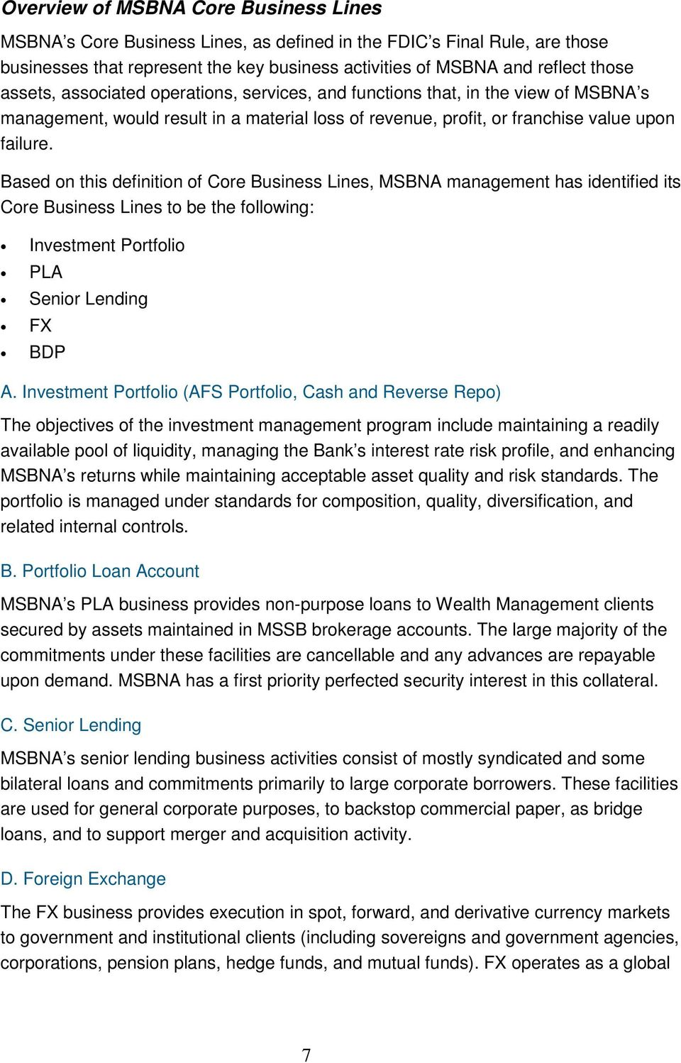 Based on this definition of Core Business Lines, MSBNA management has identified its Core Business Lines to be the following: Investment Portfolio PLA Senior Lending FX BDP A.