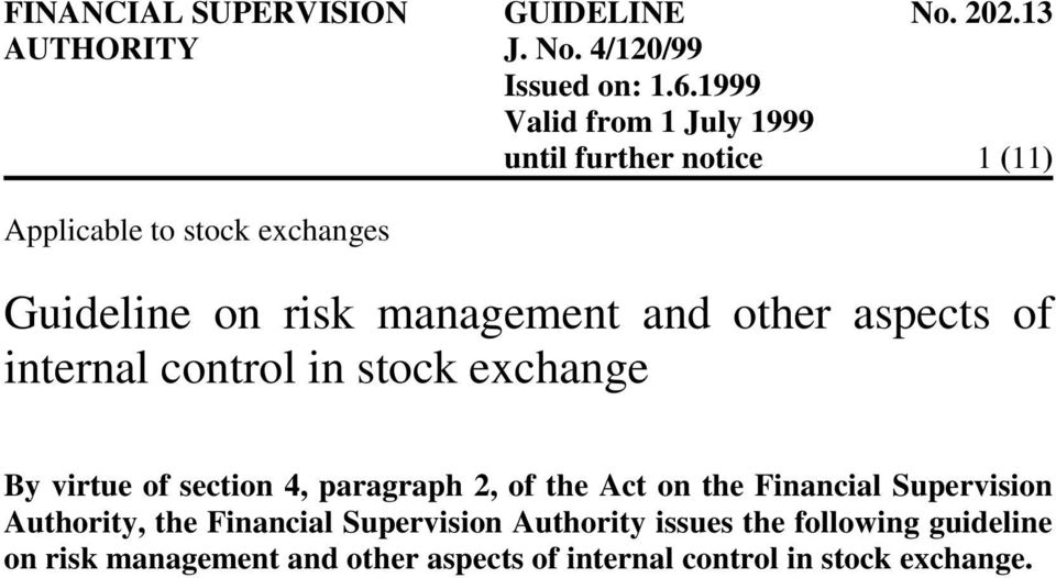 the Act on the Financial Supervision Authority, the Financial Supervision Authority issues