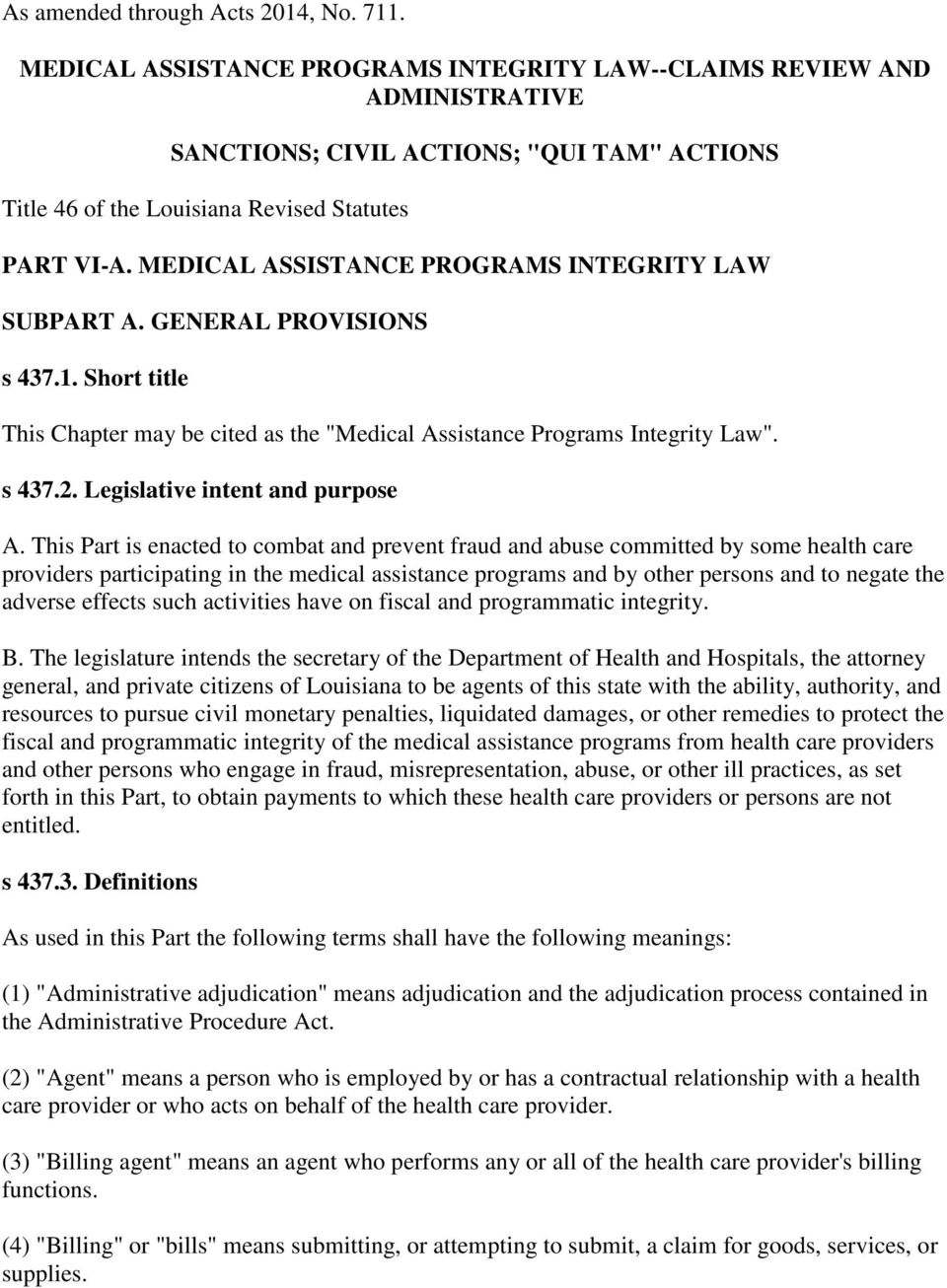 "MEDICAL ASSISTANCE PROGRAMS INTEGRITY LAW SUBPART A. GENERAL PROVISIONS s 437.1. Short title This Chapter may be cited as the ""Medical Assistance Programs Integrity Law"". s 437.2."