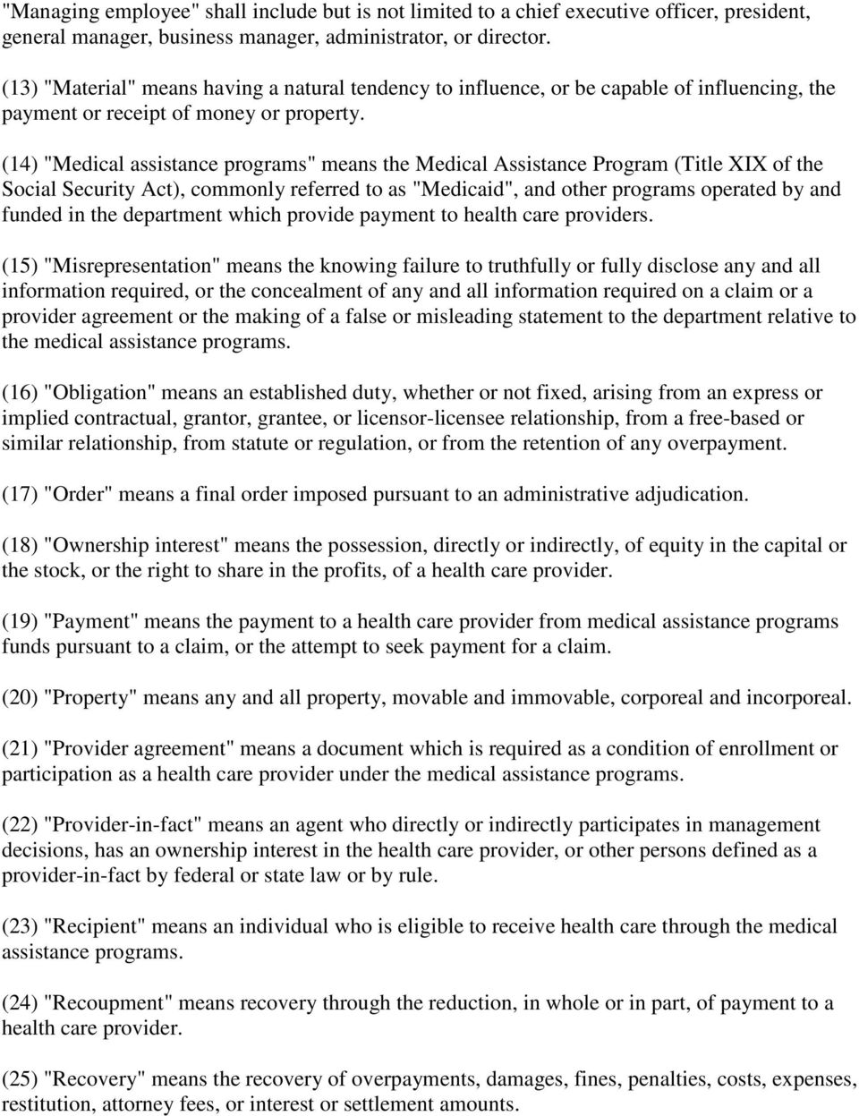 "(14) ""Medical assistance programs"" means the Medical Assistance Program (Title XIX of the Social Security Act), commonly referred to as ""Medicaid"", and other programs operated by and funded in the"