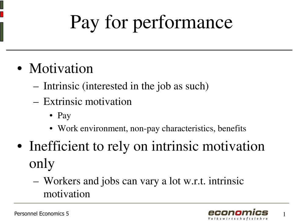 characteristics, benefits Inefficient to rely on intrinsic motivation