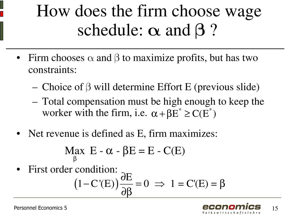 (previous slide) Total compensation must be high enough to keep the * * worker with the firm, i.e. α +